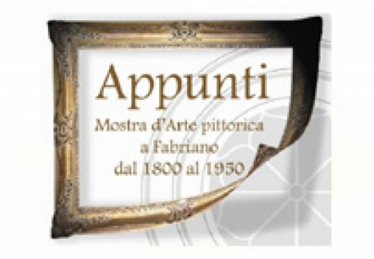 APPUNTI - Pietro Miliani is 'in exhibition' amongst the works of painters from Fabriano, from 1800 to 1950.